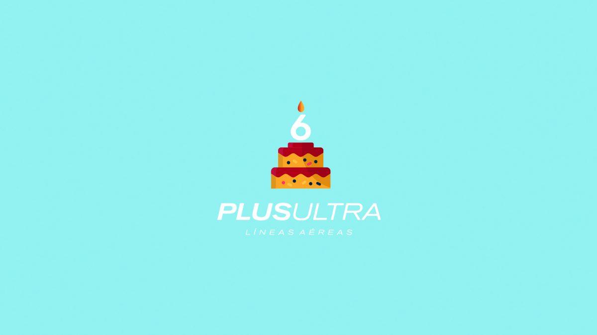 Plus Ultra 6º Aniversario