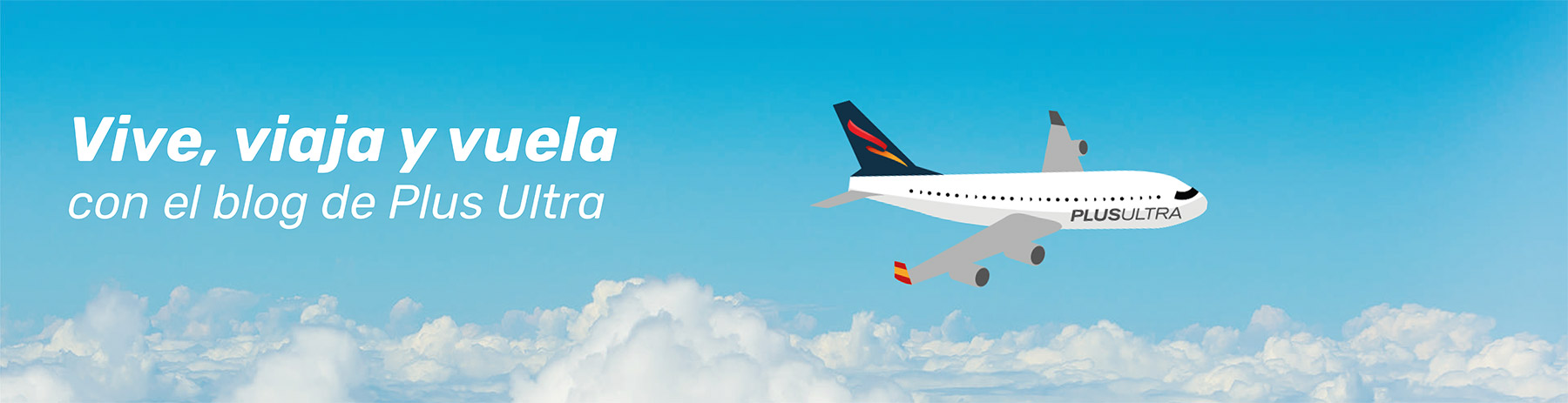 El blog de Plus Ultra: Vive, viaja, vuela